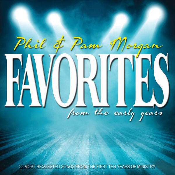 Phil and Pam Morgan Favorites CD