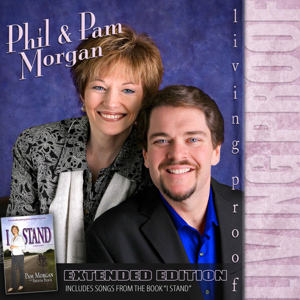Phil and Pam Morgan Living Proof CD